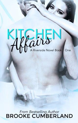Kitchen Affairs (Riverside Trilogy, #1) (The Riverside Trilogy) by Brooke Cumberland