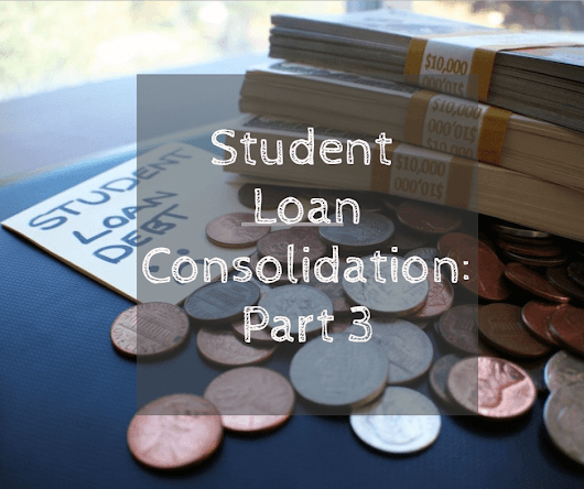 Student Loan Consolidation (Part 3 of Series) | Wrenne Financial Planning | Lexington, KY