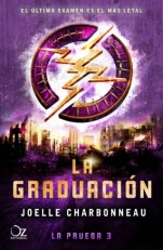 La graduación (La prueba III) Joelle Charbonneau
