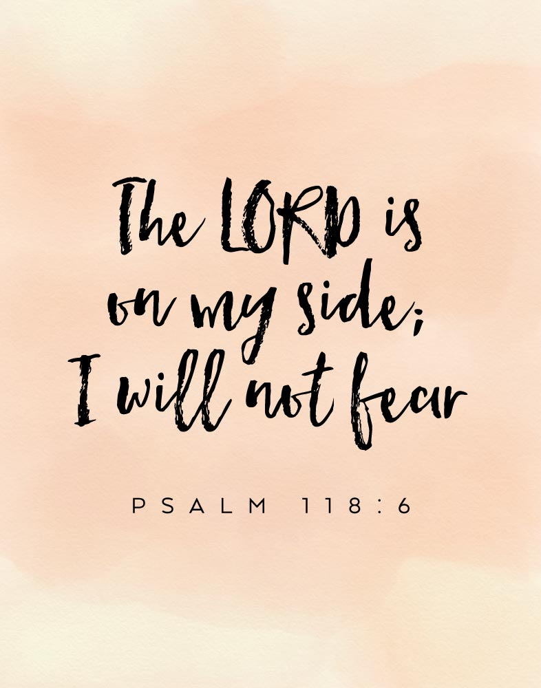 The Lord Is On My Side I Will Not Fear Psalm 1186 Seeds Of Faith