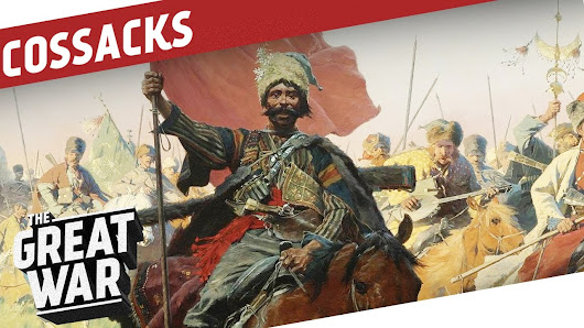 History Of The Cossacks Until World War 1 I THE GREAT WAR Special - YouTube