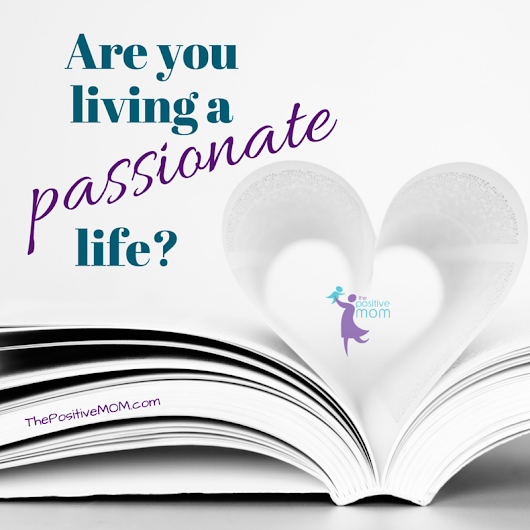 Are You Living A Passionate Life? ~ The Passion Test