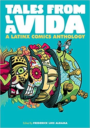 Tales From La Vida A Latinx Comics Anthology