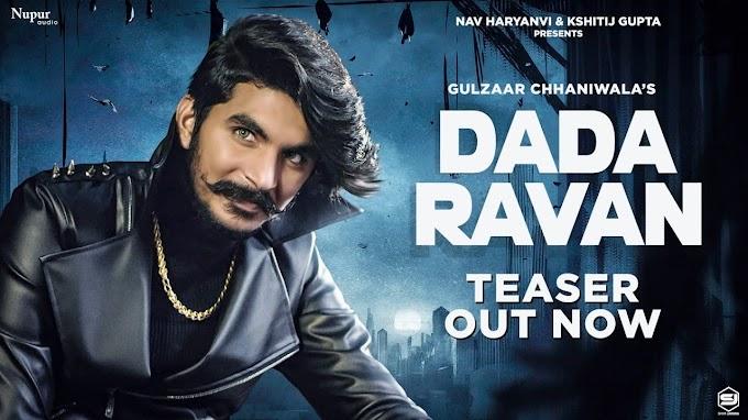 GULZAAR CHHANIWALA : DADA RAVAN Song ( Teaser ) | New Haryanvi Songs Haryanavi-2021