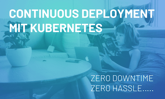 Comsysto Reply - Blog: Continuous Deployment mit Kubernetes