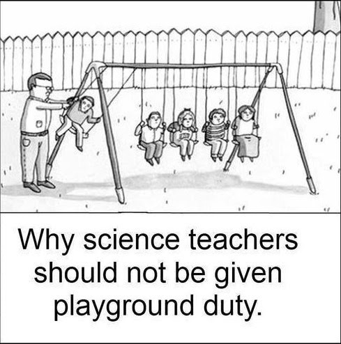 Why science teachers shouldn't be given playground duty...