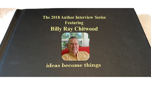 The 2018 Author Interview Series Featuring Billy Ray Chitwood