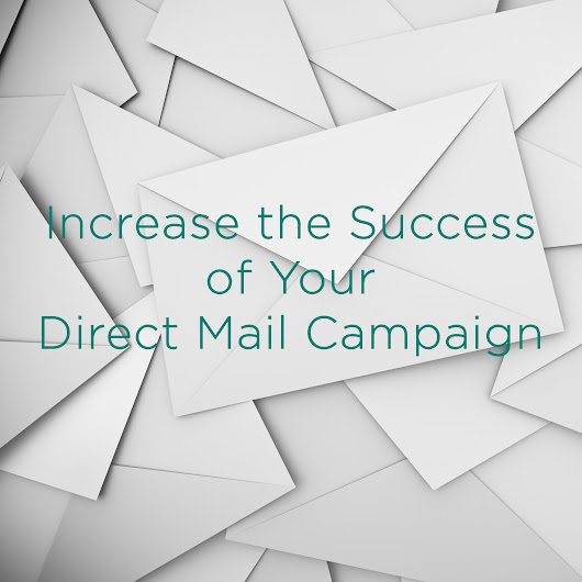 Increase the Success of Your Direct Mail Campaign