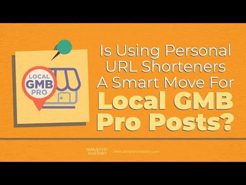 Does Using Personal URL Shorteners A Smart Move For Local GMB Pro Posts - YouTube