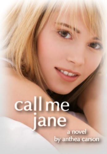 Call me Jane (The Oshkosh Trilogy) by Anthea Carson