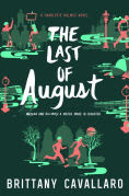 Title: The Last of August, Author: Brittany Cavallaro