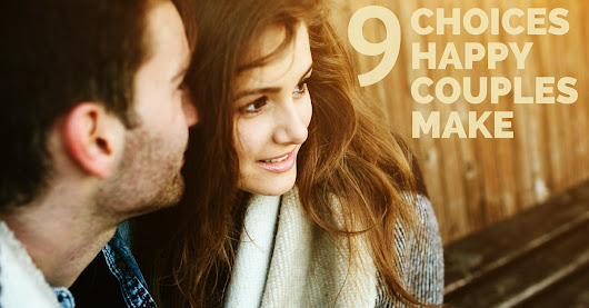 9 Choices Happy Couples Make - Kevin A. Thompson