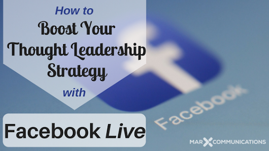 How to Boost Your Thought Leadership Strategy with Facebook Live
