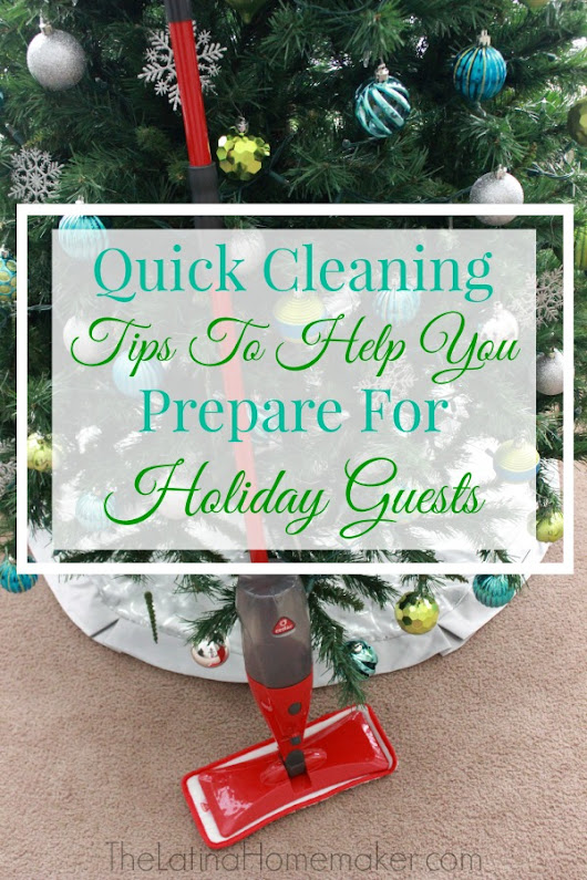 Quick Cleaning Tips To Help You Prepare For Holiday Guests