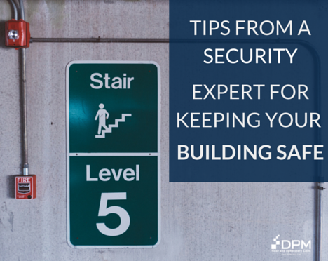 Tips from a Security Expert for Keeping Your Building Safe