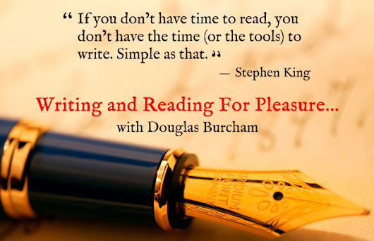 Reading and Writing for Pleasure: June 2017 | Douglas Burcham | The Independent Publishing Magazine