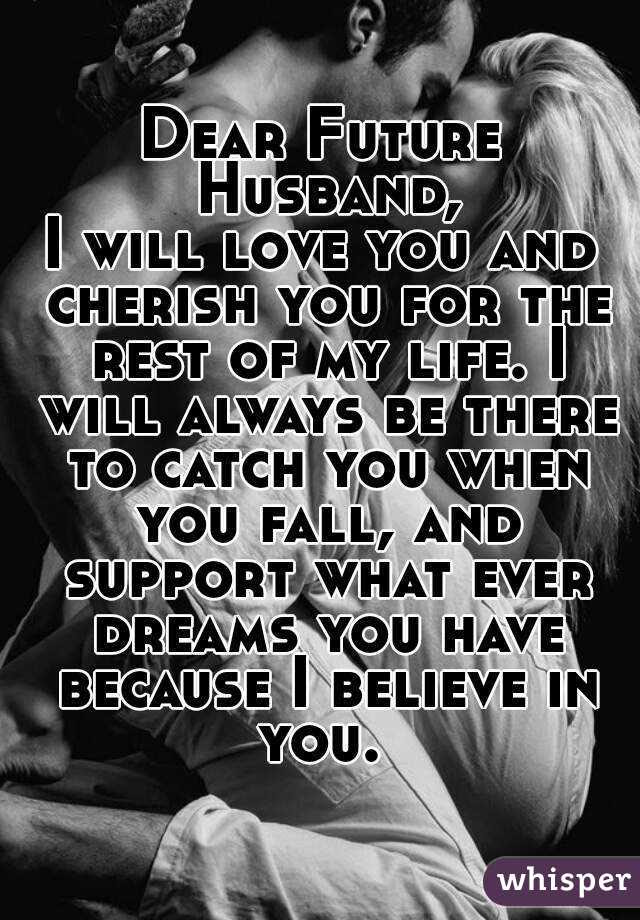 Dear Future Husband I Will Love You And Cherish You For The Rest Of