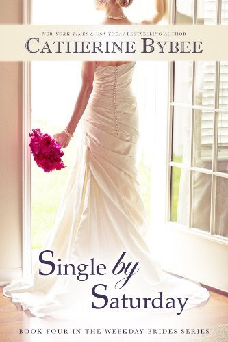 Single by Saturday (Weekday Bride Series) by Catherine Bybee