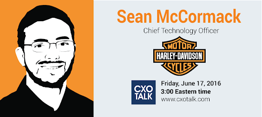 Interview with Sean McCormack, Chief Technology Officer, Harley-Davidson | CXOTalk