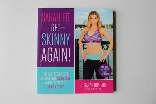 Review: Sarah Fit - Get Skinny Again! + Interview With Sarah Dussault