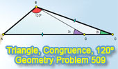 Problem 509: Triangle, 120 Degrees, Angles, Congruence
