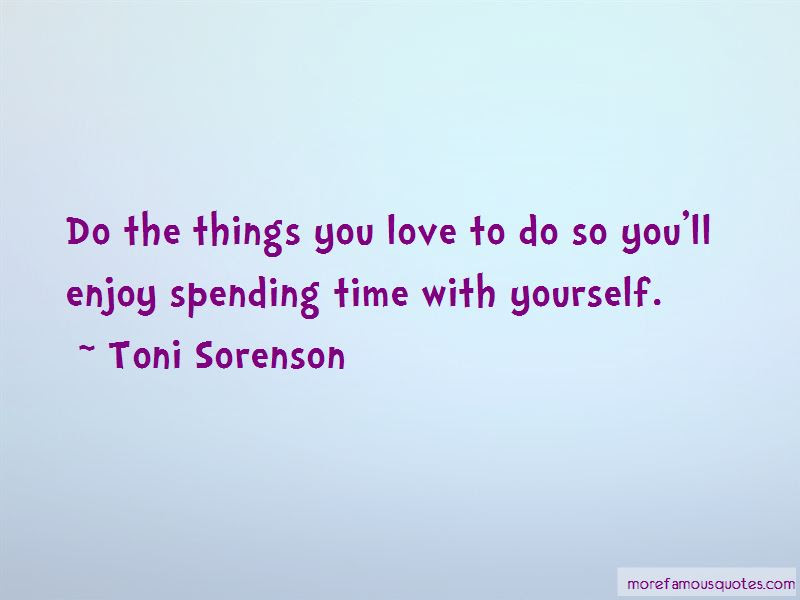 Quotes About Spending Time With Yourself Top 17 Spending Time With