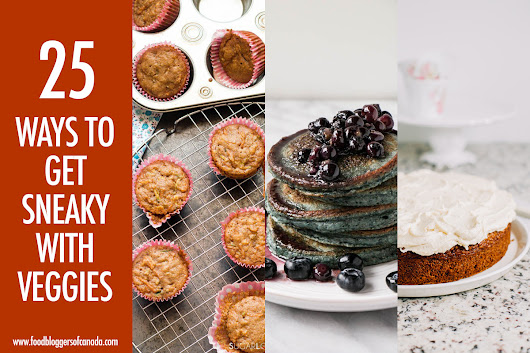 25 Sneaky Ways To Hide Veggies