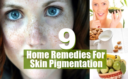 9 Best Home Remedies For Skin Pigmentation - Natural Treatments & Cure For Skin Pigmentation | Find Home Remedy & Supplements