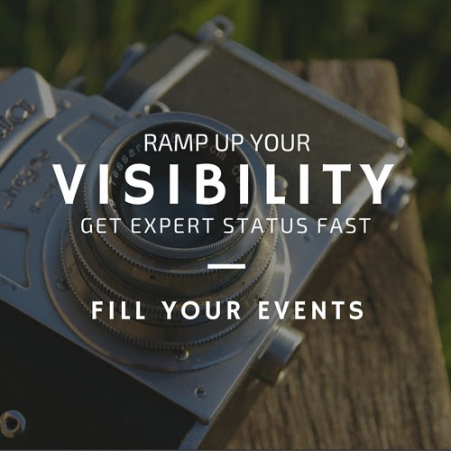 Ramp Up Your Visibility: Get Expert Status Fast To Fill Your Events by Daphne Bousquet