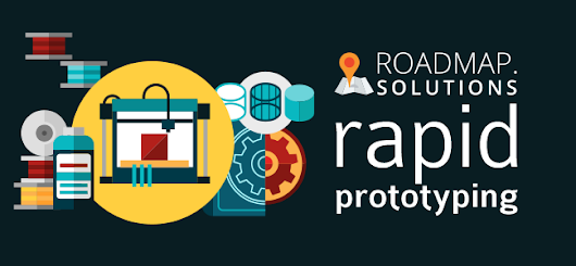 Rapid Prototyping for Small Businesses - I.T. Roadmap