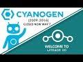 क्या हुआ CyanogenMod, और यह कहाँ से चल रहा है R.I.P. CM