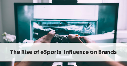Influencer Marketing in eSports | The Rise of eSports' Influence on Brands