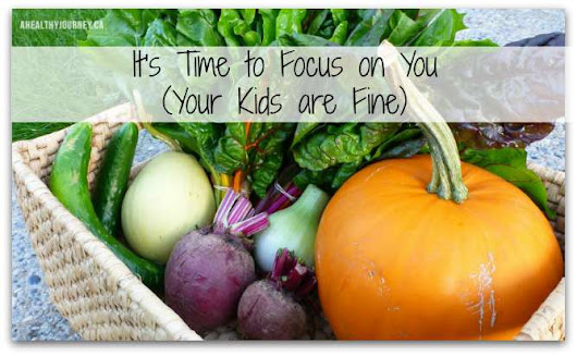 It's Time To Focus on You - Nutrition & Wellness Blog