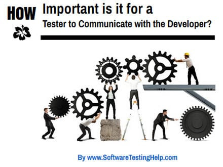 How Important is it for a Tester or Developer to Communicate with Each Other? — Software Testing Help