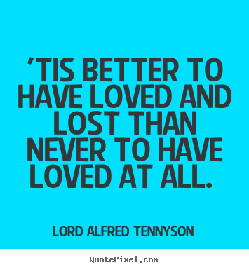 Image result for Alfred Lord Tennyson Quotes