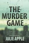 The Murder Game - Catherine McKenzie writing as Julie Apple