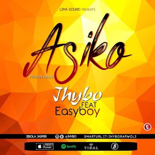 [Music] Jhybo Ft. Easyboy – Asiko