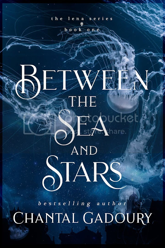 Release Blitz: BETWEEN THE SEA AND SKY by Chantal Gadoury—Excerpt + Pre-order Giveaway