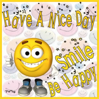 Have A Nice Day Smile Be Happy Good Day Myniceprofilecom
