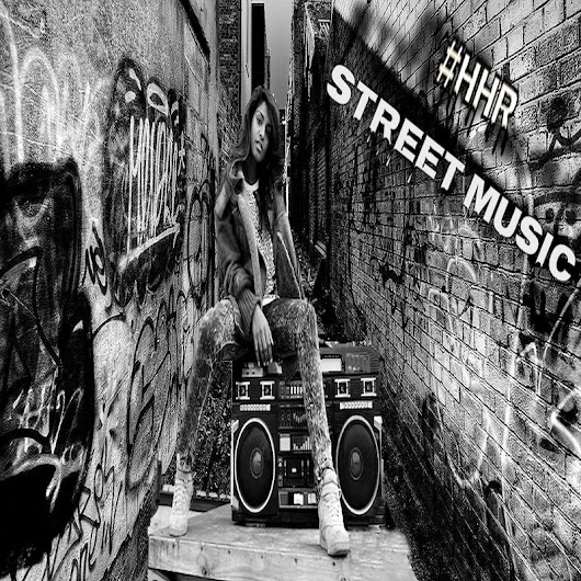 Various Artists - #HHR Street Music Hosted by @Sippitakeover
