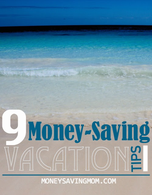 9 Money-Saving Vacation Tips