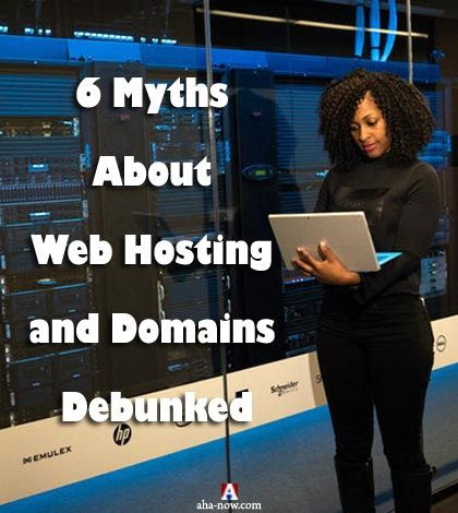6 Myths About Web Hosting and Domains Debunked | Aha!NOW