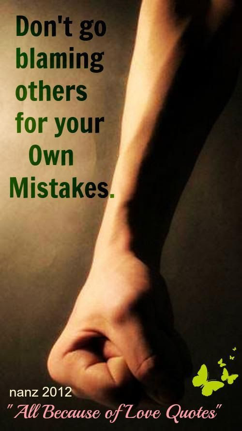 Quotes On Blaming Others For Your Mistakes