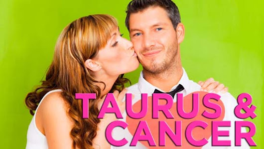 Taurus and Cancer - Compatibility in Sex, Love and friendship