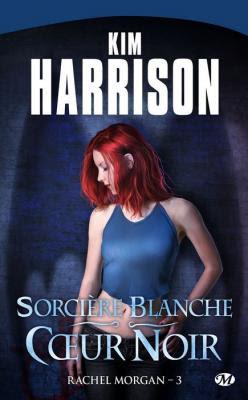 Couverture Rachel Morgan, tome 03 : Sorcière blanche, coeur noir