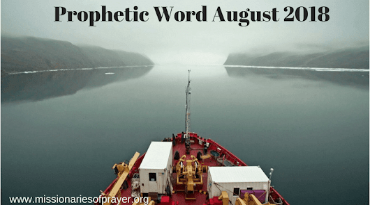 Prophetic Word for August 2018 -