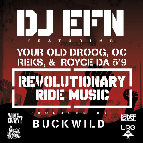"DJ EFN feat. Your Old Droog, Royce Da 5'9, OC, Reks - ""Revolutionary Ride Music"""
