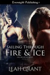 Sailing Through Fire & Ice (Encircled by Gold Book 3) - Leah Grant
