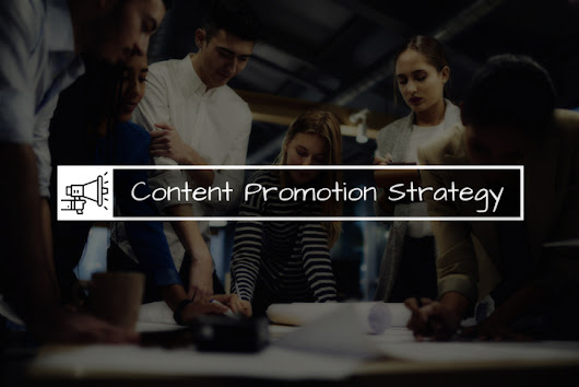 5 Proven Content Promotion Strategies to Attract Your Audience