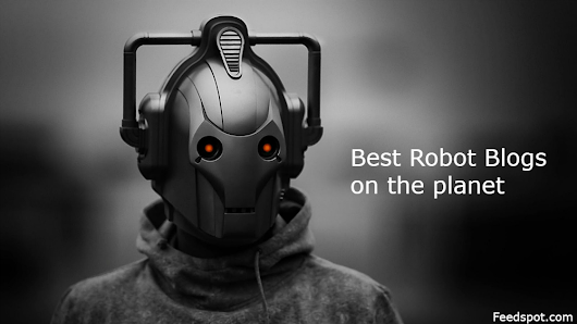 Top 40 Robot Blogs And Websites on the Web | Robot Blog